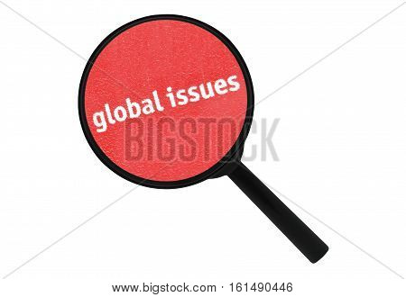 Text Global Issues written under a magnifier isolated on white background