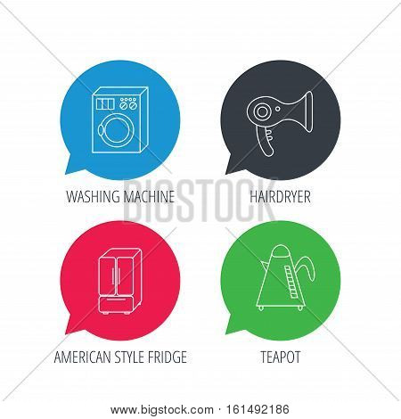 Colored speech bubbles. Washing machine, teapot and hair-dryer icons. American style refrigerator linear sign. Flat web buttons with linear icons. Vector