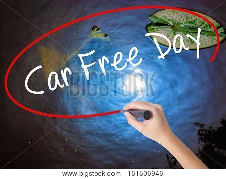 Woman Hand Writing Car Free Day With Marker Over Transparent Board