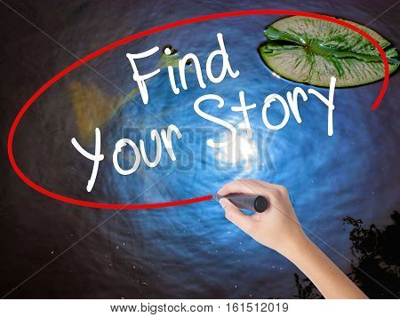 Woman Hand Writing Find Your Story With Marker Over Transparent Board