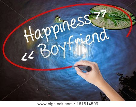 Woman Hand Writing Happiness - Boyfriend With Marker Over Transparent Board.