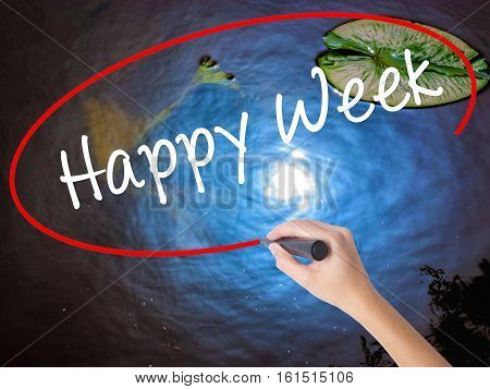 Woman Hand Writing Happy Week With Marker Over Transparent Board