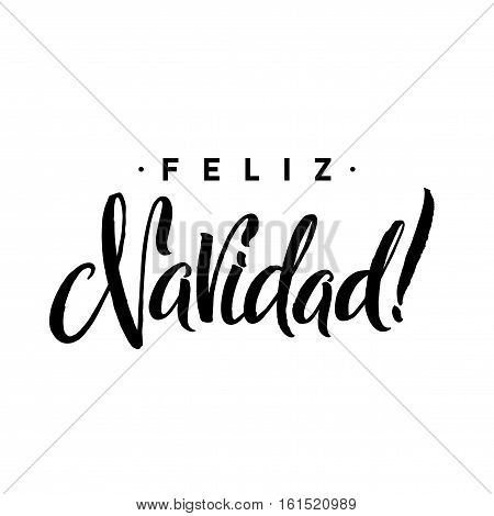 Feliz Navidad. Merry Christmas Calligraphy Template in Spanish. Greeting Card Black Typography on White Background. Vector Illustration Hand Drawn Lettering.