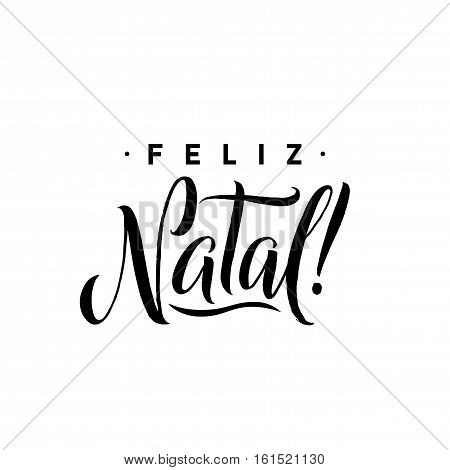 Feliz Natal. Merry Christmas Calligraphy Template in Portuguese. Greeting Card Black Typography on White Background. Vector Illustration Hand Drawn Lettering.