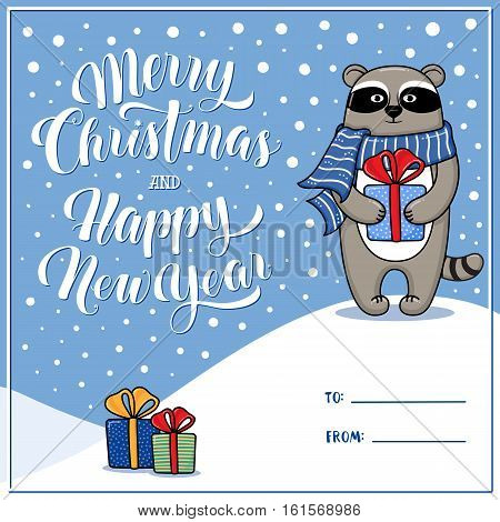 Merry Christmas and Happy New Year greeting card with raccoon, gifts, snow, lettering, place for signing To and From, cartoon vector illustration. Xmas and New Year greeting card design with raccoon