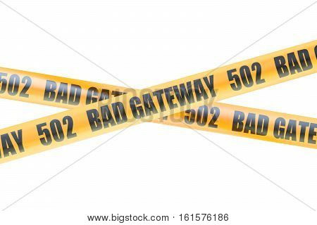 502 Bad Gateway Caution Barrier Tapes 3D rendering isolated on white background