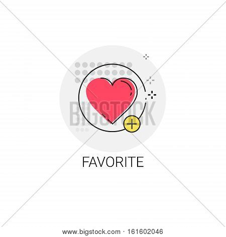Favorite Love Plus Symbol Icon Vector Illustration