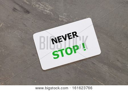 Never stop inspirational quote design stock photo