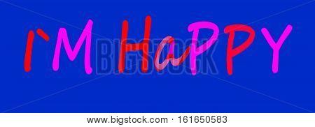 Words I`m happy written in photoshop on dark blue background