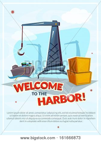 Welcome to the harbor poster, concept design freight transportation by ship, international sea port with cargo ships and crane, vector illustration