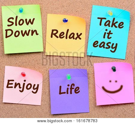Slow downRelax Take it easy on colorful notes