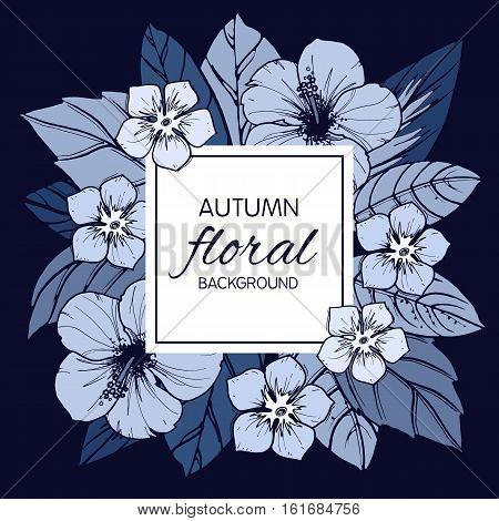 Indigo autumn floral design with hibiscus flowers, vector illustration.