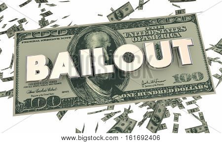 Bailout Financial Crisis Money Cash Falling Word 3d Illustration