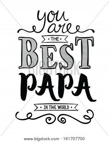 You are the best Papa in the World Typographic Art Award Printable Poster Card Graphic