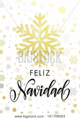 Feliz Navidad Spanish Merry Christmas snowflake of gold glitter holiday greeting card. Hand drawn calligraphy lettering with golden glittering Christmas snow balls pattern on white background