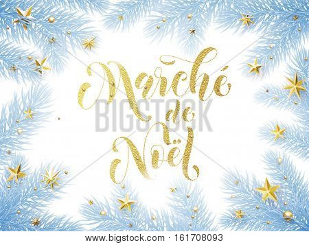 French Christmas Sale text Marche de Noel poster. Christmas tree pine fir branches background, shop banner, placard. Hand drawn calligraphy lettering. New Year holiday seasonal discount offer.