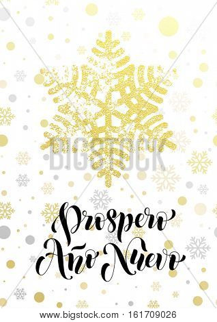 Prospero Ano Nuevo Spanish Happy Prosperous New Year text of golden snowflake pattern. Hand drawn calligraphy lettering, glittering greeting card. Gold glitter Christmas snow balls white background