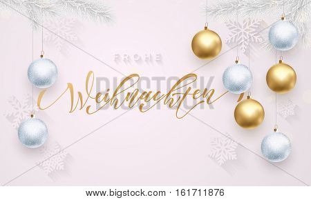 Christmas in Germany Frohe Weihnachten decorative vector greeting. German Christmas snow ball and snowflake golden decoration on luxury white background. Premium calligraphy lettering