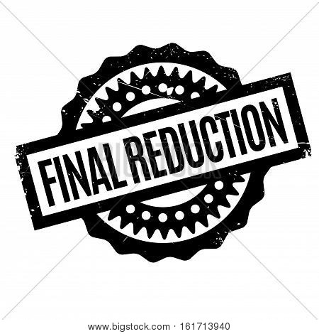 Final Reduction rubber stamp. Grunge design with dust scratches. Effects can be easily removed for a clean, crisp look. Color is easily changed.
