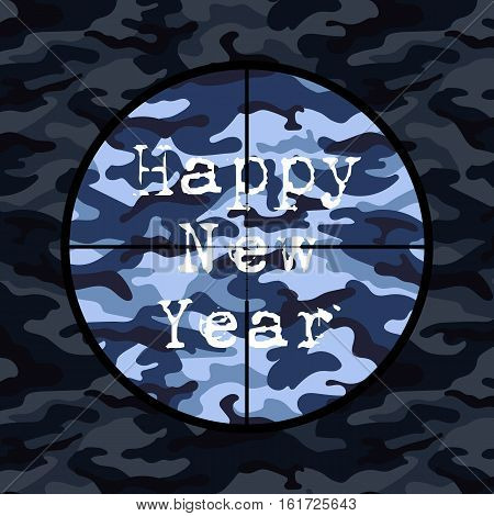 Happy New Year card in military style with sniper scope on blue camouflage. Vector