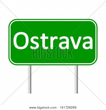 Ostrava road sign isolated on white background.