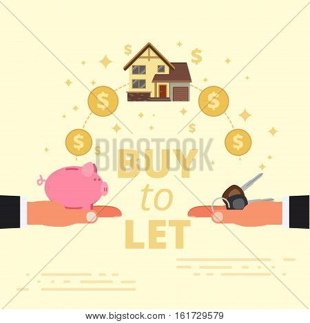 Buy-to-let concept design. Mortgage loan or letting out real estate. Purchase investment in property in order to rent it out to tenants. Vector illustration.