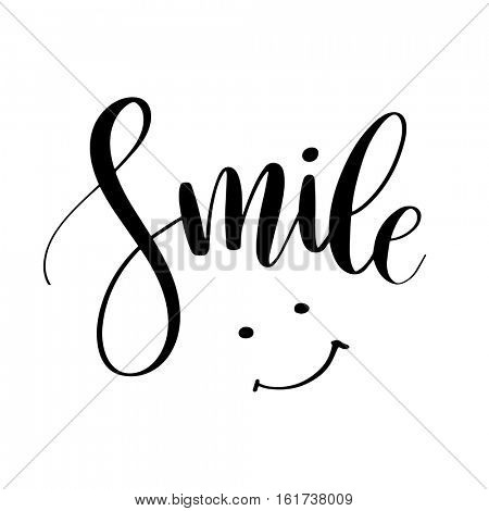 Smile. Inspirational quote phrase. Modern calligraphy lettering with hand drawn smile. Lettering for web, print and posters. Typography poster design.