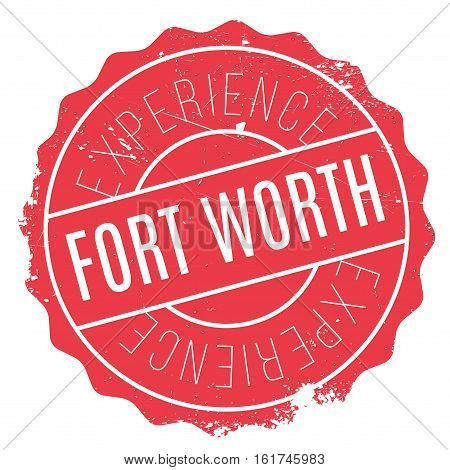 Fort Worth stamp. Grunge design with dust scratches. Effects can be easily removed for a clean, crisp look. Color is easily changed.