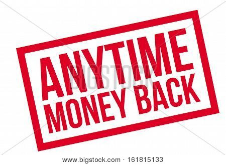 Anytime Money Back rubber stamp. Grunge design with dust scratches. Effects can be easily removed for a clean, crisp look. Color is easily changed.