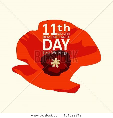 Vector background Remembrance Day poppy card. Lest we forget lettering