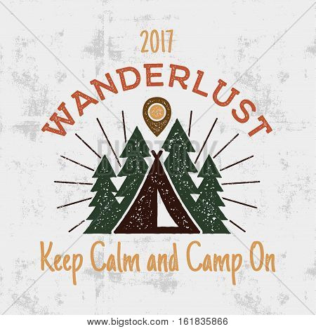Wanderlust Camping badge. Old school hand drawn t shirt Print Apparel Graphics. Retro Typographic Custom Quote Design. Textured Stamp effect. Vintage Style. Stock Vector Illustration isolated.