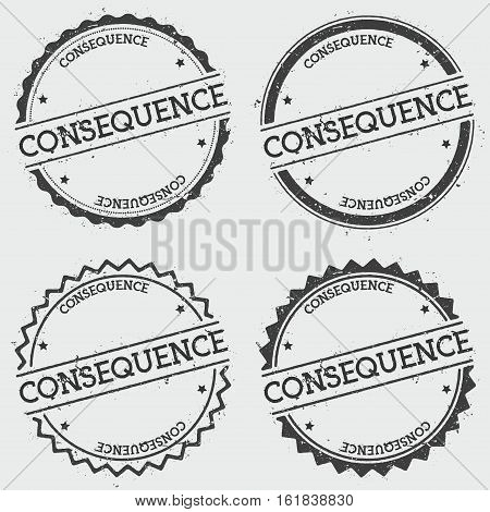 Consequence Insignia Stamp Isolated On White Background. Grunge Round Hipster Seal With Text, Ink Te
