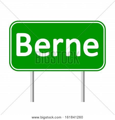 Berne road sign isolated on white background.