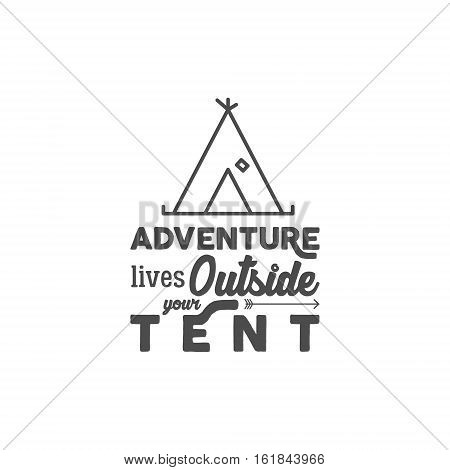 Camping logo with typography saying and travel elements - tent. Adventure style for tee design, apparel, t shirt prints or web infographics, projects. Campsite hiking symbols. Monochrome design