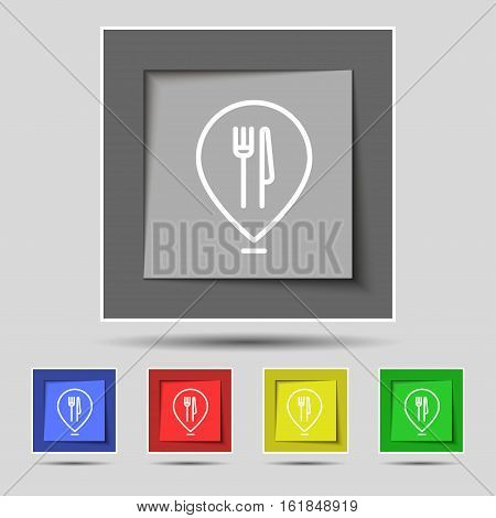 Map Pointer With Restaurant Icon Sign On Original Five Colored Buttons. Vector