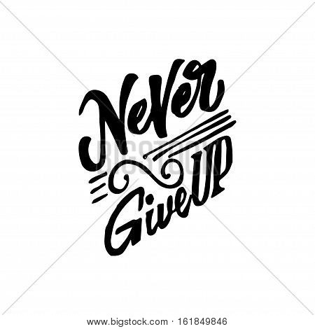 Never give up- Badge drawn by hand, using the skills of calligraphy and lettering, collected in accordance with the rules of typography.