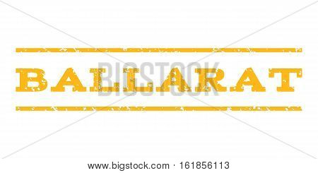 Ballarat watermark stamp. Text caption between horizontal parallel lines with grunge design style. Rubber seal stamp with dirty texture. Vector yellow color ink imprint on a white background.