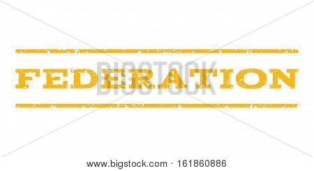 Federation watermark stamp. Text caption between horizontal parallel lines with grunge design style. Rubber seal stamp with dust texture. Vector yellow color ink imprint on a white background.