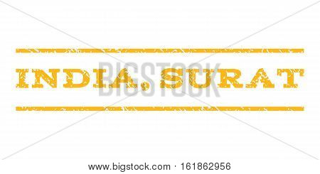 India, Surat watermark stamp. Text caption between horizontal parallel lines with grunge design style. Rubber seal stamp with unclean texture. Vector yellow color ink imprint on a white background.