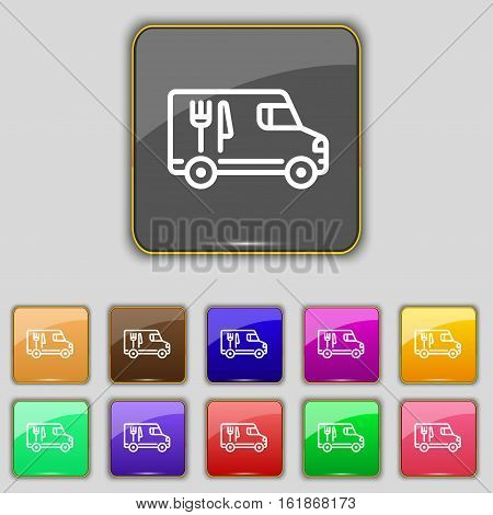 Food Truck Icon Sign. Set With Eleven Colored Buttons For Your Site. Vector