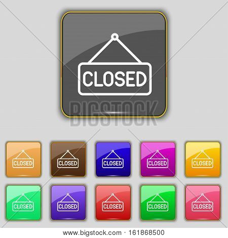 Closed Icon Sign. Set With Eleven Colored Buttons For Your Site. Vector