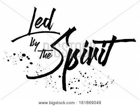 Led by the Spirit Black and Gold Typography Art Poster Design with gold ink splatters black on white background