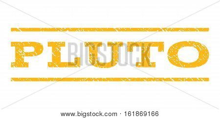 Pluto watermark stamp. Text caption between horizontal parallel lines with grunge design style. Rubber seal stamp with dust texture. Vector yellow color ink imprint on a white background.