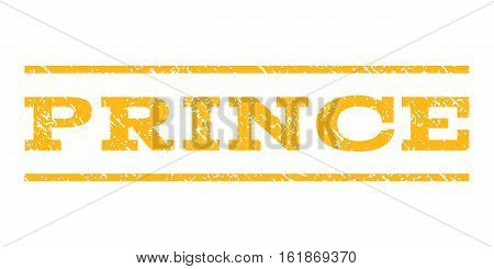 Prince watermark stamp. Text tag between horizontal parallel lines with grunge design style. Rubber seal stamp with scratched texture. Vector yellow color ink imprint on a white background.
