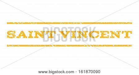 Saint Vincent watermark stamp. Text caption between horizontal parallel lines with grunge design style. Rubber seal stamp with scratched texture. Vector yellow color ink imprint on a white background.