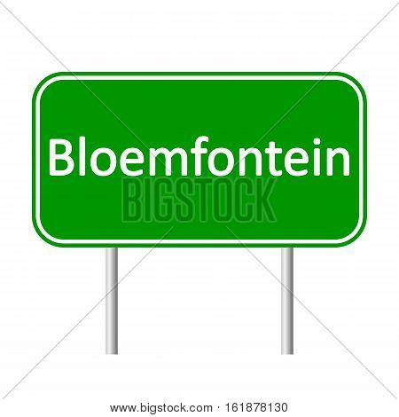Bloemfontein road sign isolated on white background.