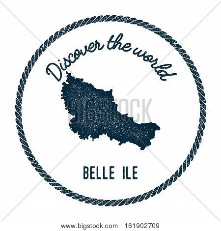 Belle Ile Map In Vintage Discover The World Insignia. Hipster Style Nautical Postage Stamp, With Rou