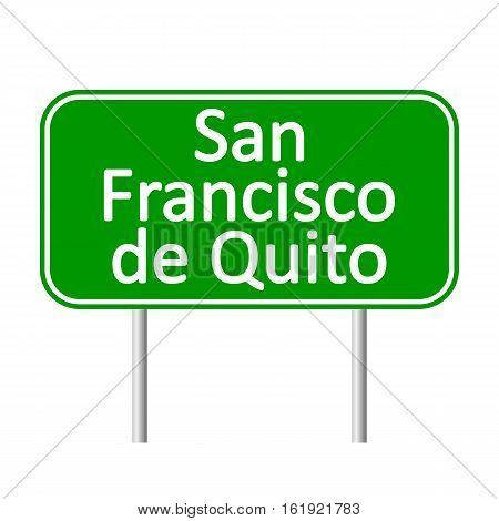 San Francisco de Quito road sign isolated on white background.