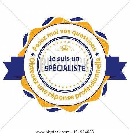 I'm an expert. Ask me and I'll give you a professional answer (French language) - grunge label for experts, in French language. Print colors (CMYK) used
