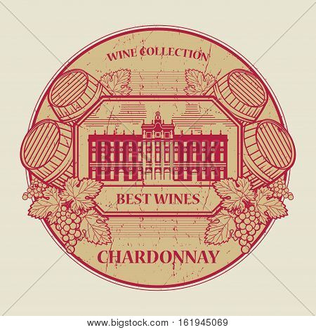 Red grunge rubber stamp or label with the text Best wines collection Chardonnay written inside vector illustration